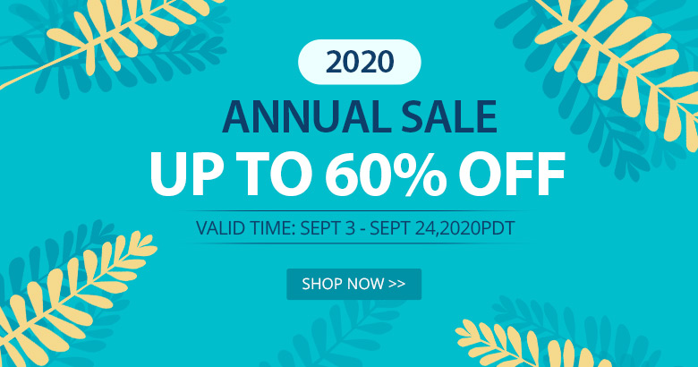2020 Annual Sale Up to 60% OFF Valid Time: Sept 3 - Sept 24, 2020PDT Shop Now