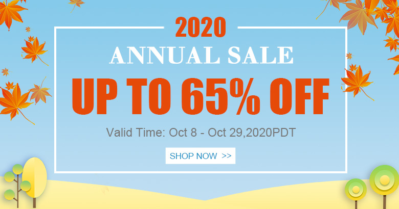2020 Annual Sale Up to 65% OFF Valid Time: Oct 8 - Oct 29,2020PDT Shop Now