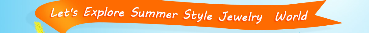 It's Cool Summer Time - Let's Explore Summer Style Jewelry World