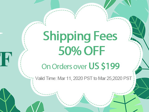 Shipping Fees 50% OFF On Orders over US $199