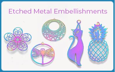 Etched Metal Embellishments